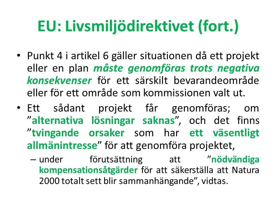 EU: Livsmiljödirektivet (fort.) Punkt 4 i artikel 6 gäller situationen då ett projekt eller en plan måste genomföras trots negativa konsekvenser för ett särskilt bevarandeområde eller för ett område som kommissionen valt ut.
