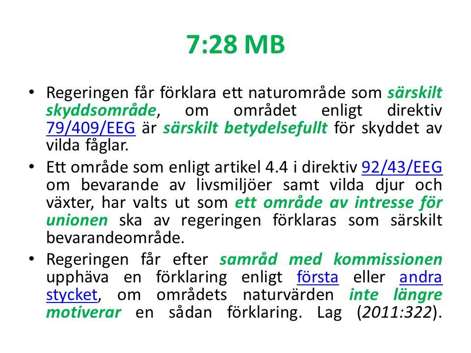 7:28 MB Regeringen får förklara ett naturområde som särskilt skyddsområde, om området enligt direktiv 79/409/EEG är särskilt betydelsefullt för skyddet av vilda fåglar.