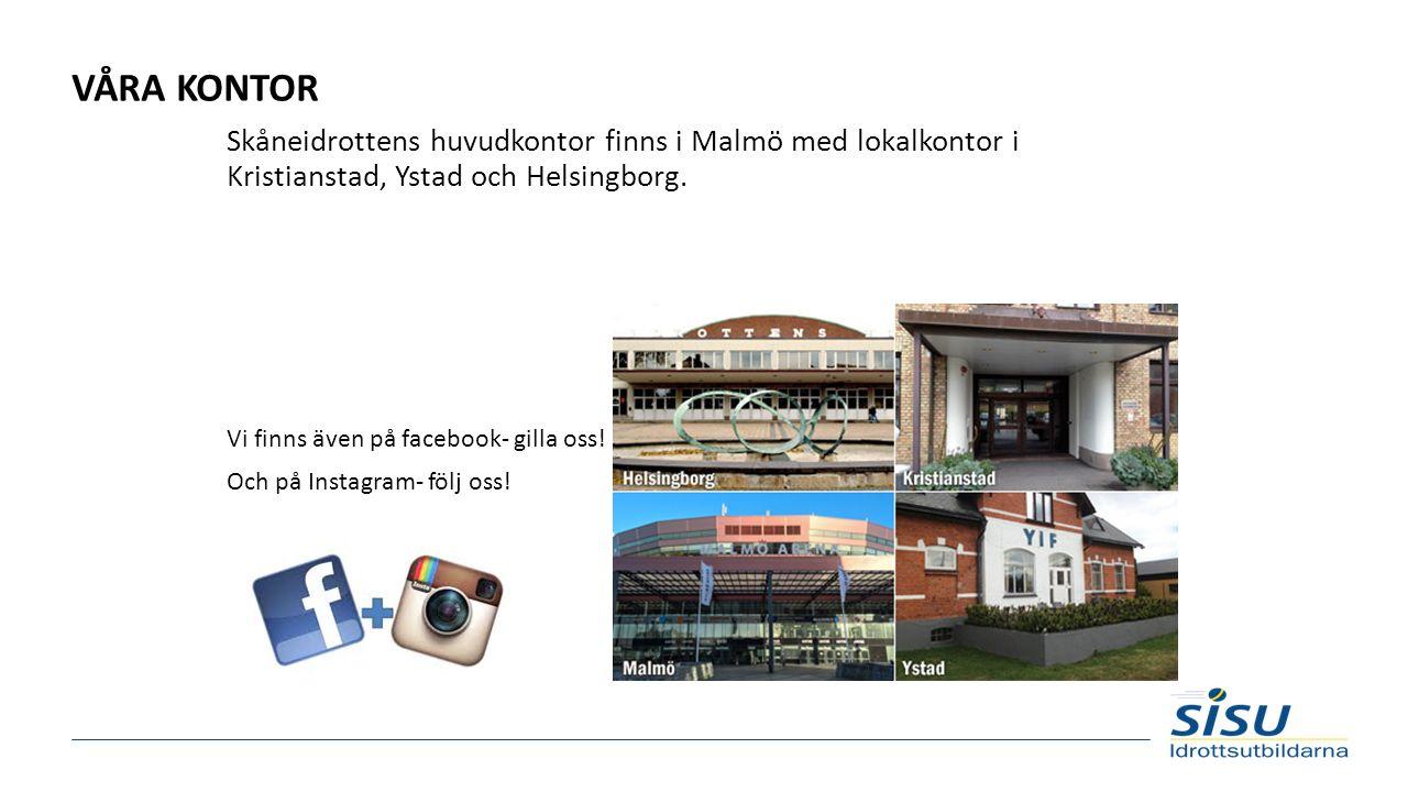 VÅRA KONTOR Skåneidrottens huvudkontor finns i Malmö med lokalkontor i Kristianstad, Ystad och Helsingborg. Vi finns även på facebook- gilla oss! Och