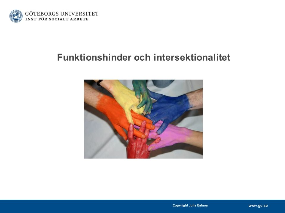www.gu.se Copyright Julia Bahner Funktionshinder och intersektionalitet