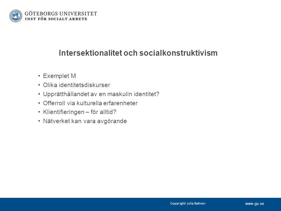 www.gu.se Intersektionalitet och socialkonstruktivism Exemplet M Olika identitetsdiskurser Upprätthållandet av en maskulin identitet.