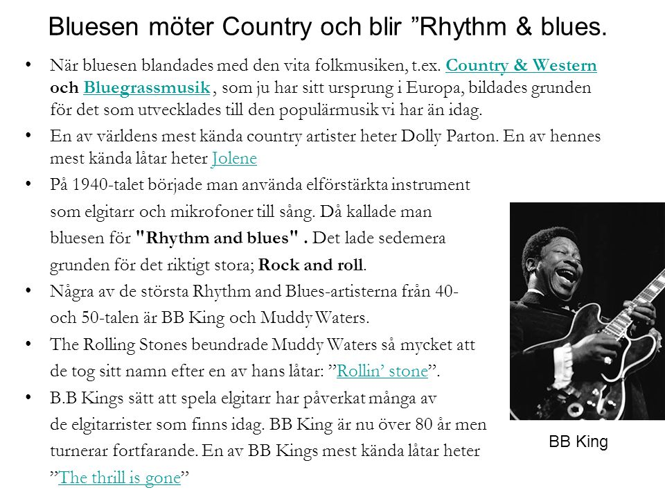Bluesen möter Country och blir Rhythm & blues.