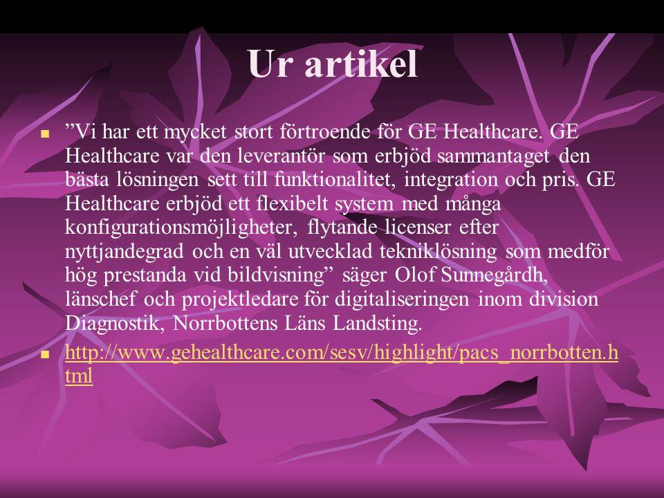 """Ur artikel """"Vi har ett mycket stort förtroende för GE Healthcare. GE Healthcare var den leverantör som erbjöd sammantaget den bästa lösningen sett til"""
