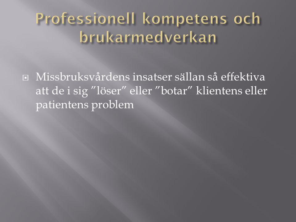  Missbruksvårdens insatser sällan så effektiva att de i sig löser eller botar klientens eller patientens problem