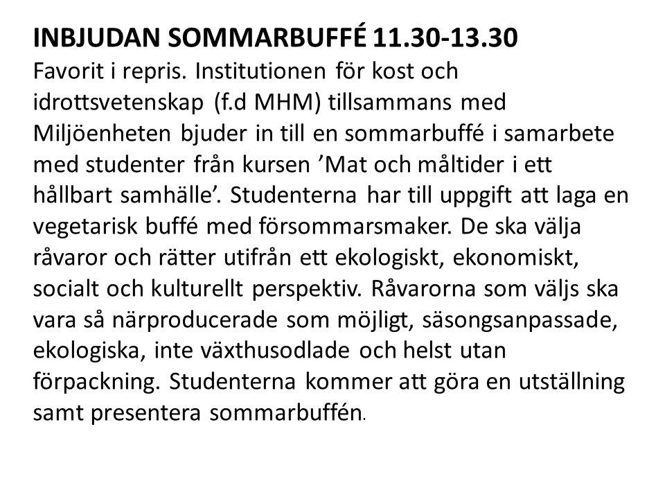 INBJUDAN SOMMARBUFFÉ 11.30-13.30 Favorit i repris.