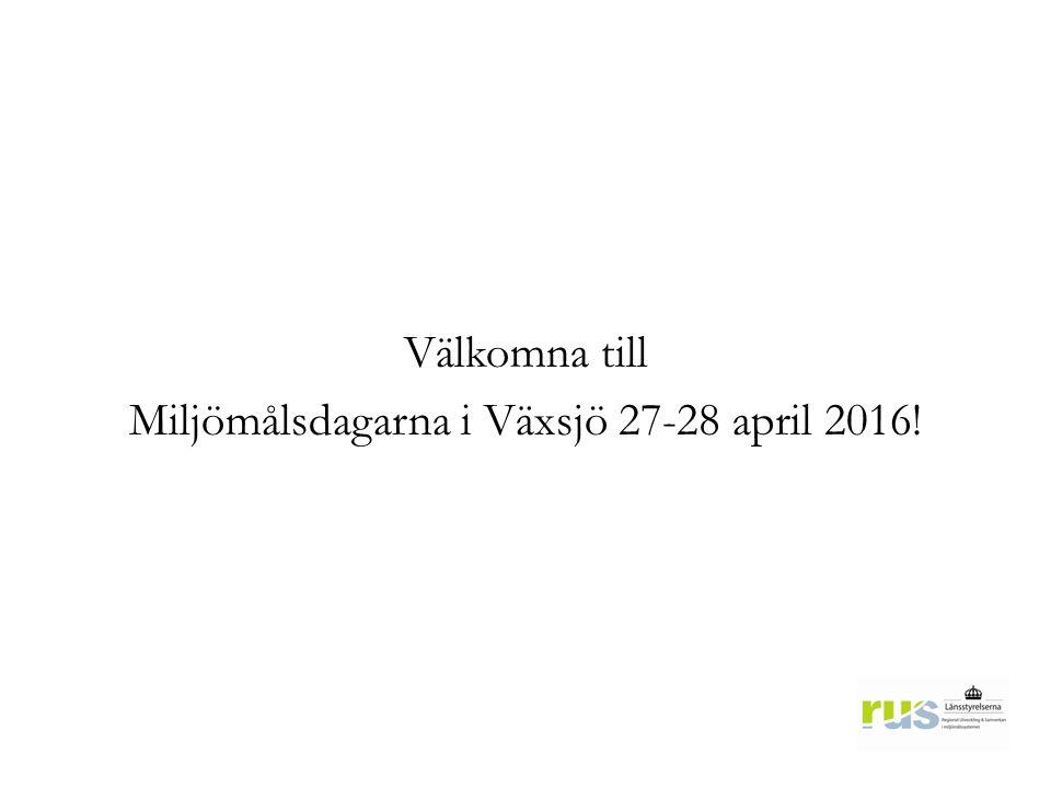 Välkomna till Miljömålsdagarna i Växsjö 27-28 april 2016!