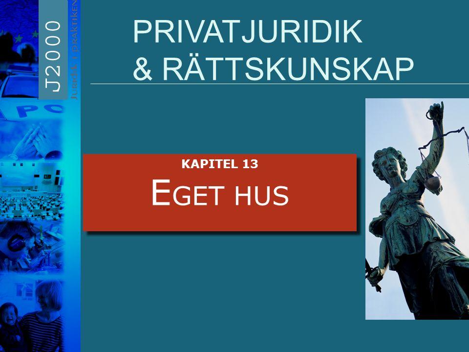 PRIVATJURIDIK & RÄTTSKUNSKAP KAPITEL 13 E GET HUS KAPITEL 13 E GET HUS