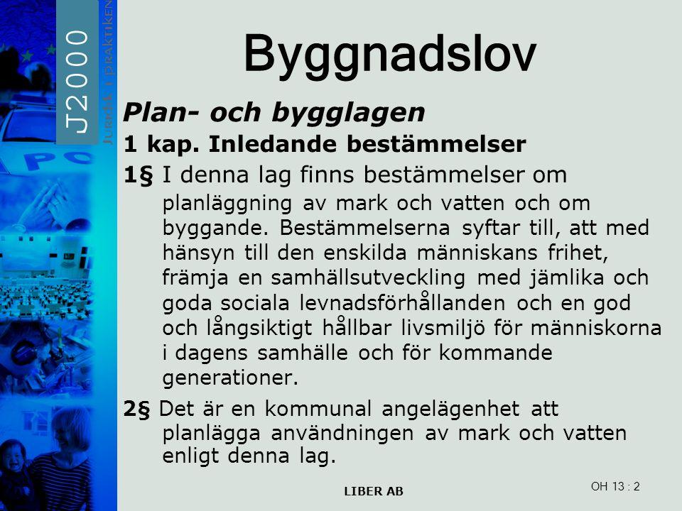 LIBER AB OH 13 Byggnadslov Plan- och bygglagen 1 kap.