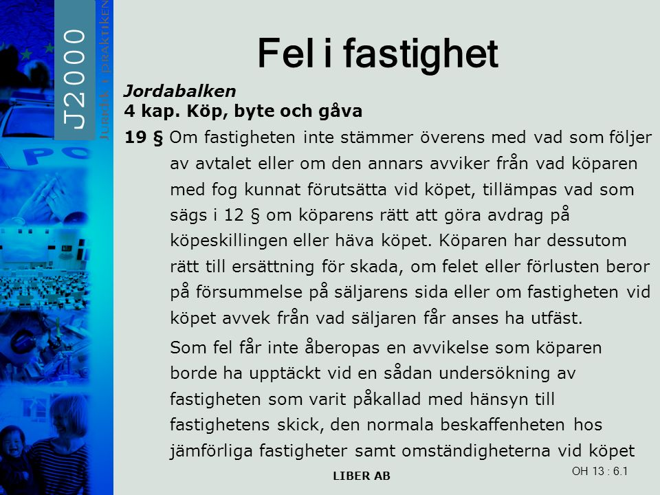 LIBER AB OH 13 Fel i fastighet Jordabalken 4 kap.