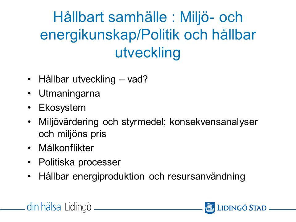 Hållbart samhälle : Miljö- och energikunskap/Politik och hållbar utveckling Hållbar utveckling – vad.