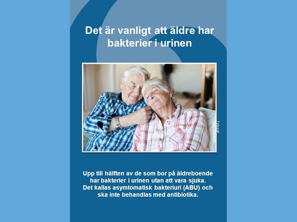 Upp till hälften av de som bor på äldreboende har bakterier i urinen utan att vara sjuka. Det kallas asymtomatisk bakteriuri (ABU) och ska inte behand