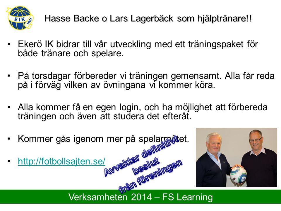 Hasse Backe o Lars Lagerbäck som hjälptränare!! Ekerö IK bidrar till vår utveckling med ett träningspaket för både tränare och spelare. På torsdagar f