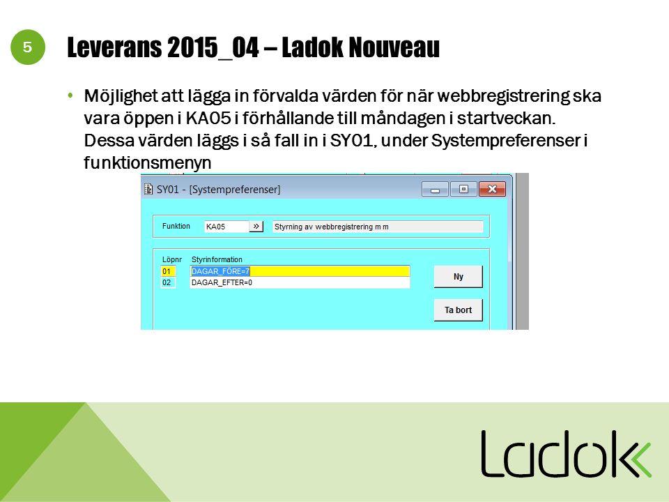 5 Leverans 2015_04 – Ladok Nouveau Möjlighet att lägga in förvalda värden för när webbregistrering ska vara öppen i KA05 i förhållande till måndagen i startveckan.