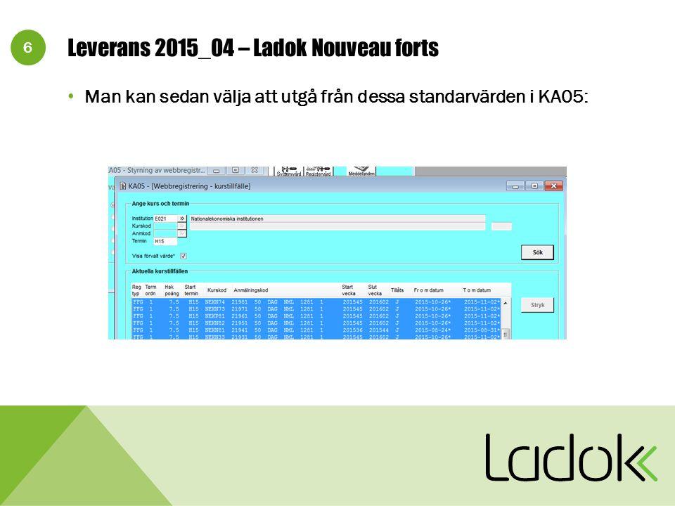 6 Leverans 2015_04 – Ladok Nouveau forts Man kan sedan välja att utgå från dessa standarvärden i KA05: