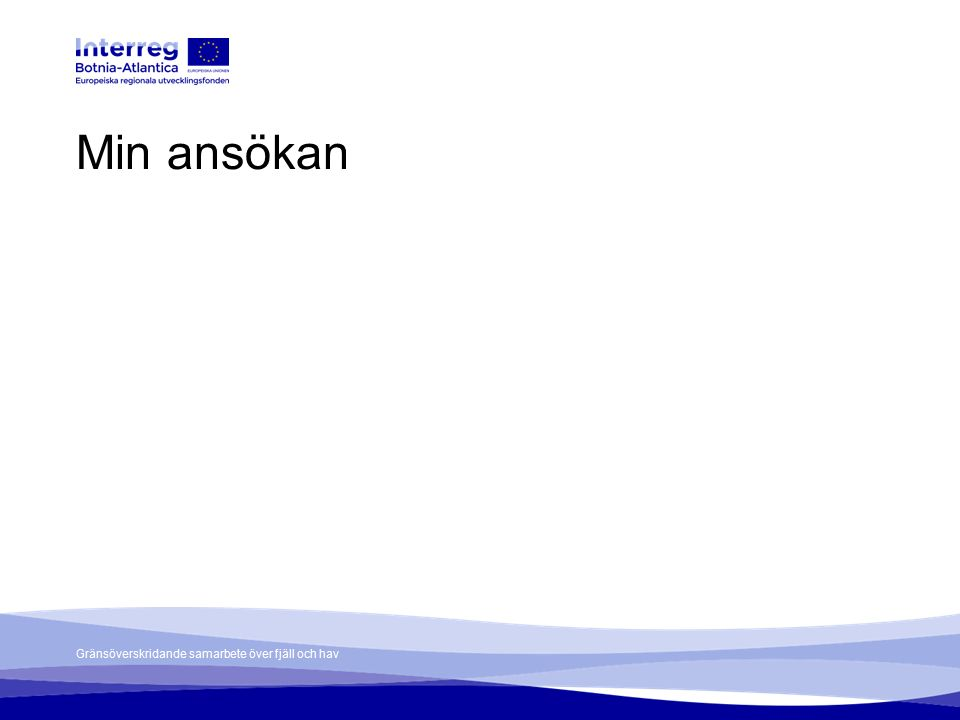 Gränsöverskridande samarbete över fjäll och hav When the application has been submitted, an authorized representative of the lead partner should sign the confirmation letter.