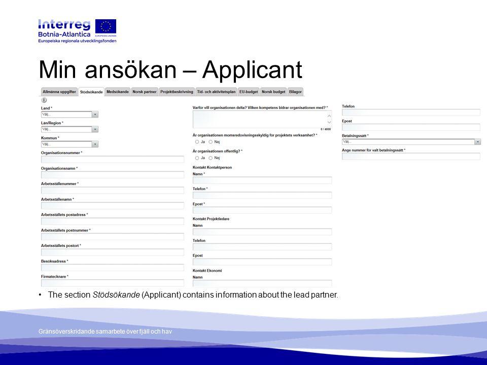 Gränsöverskridande samarbete över fjäll och hav Min ansökan – Applicant The section Stödsökande (Applicant) contains information about the lead partner.