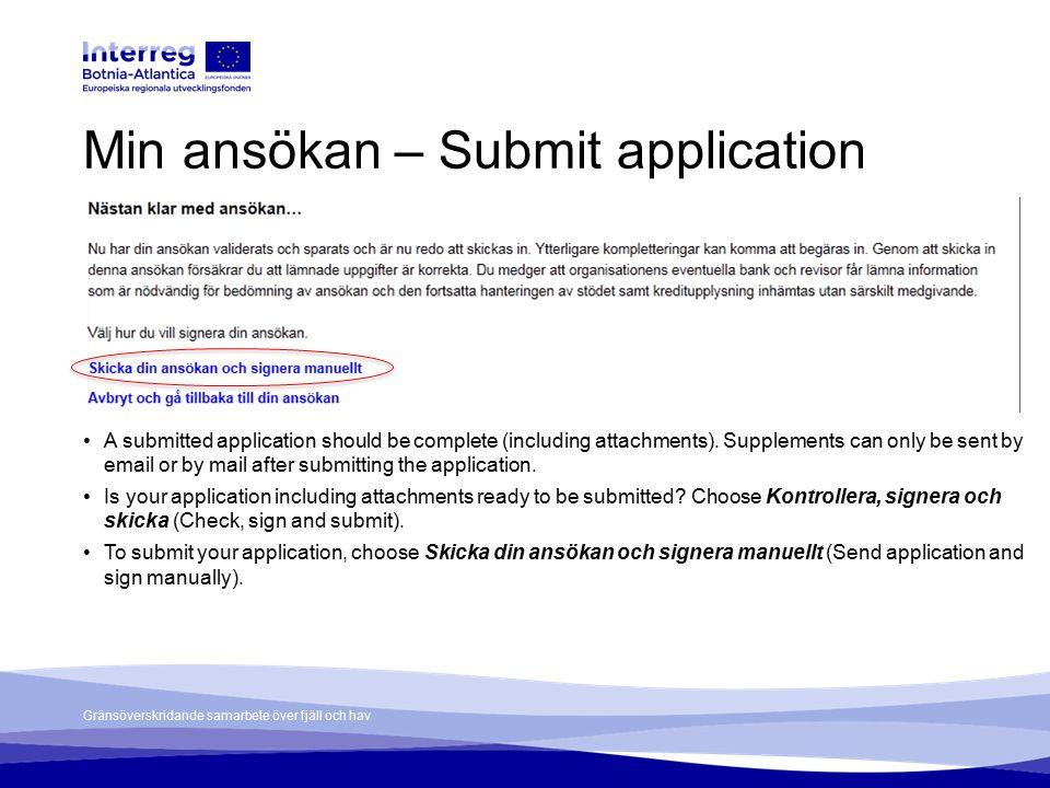 Gränsöverskridande samarbete över fjäll och hav Min ansökan – Submit application A submitted application should be complete (including attachments).