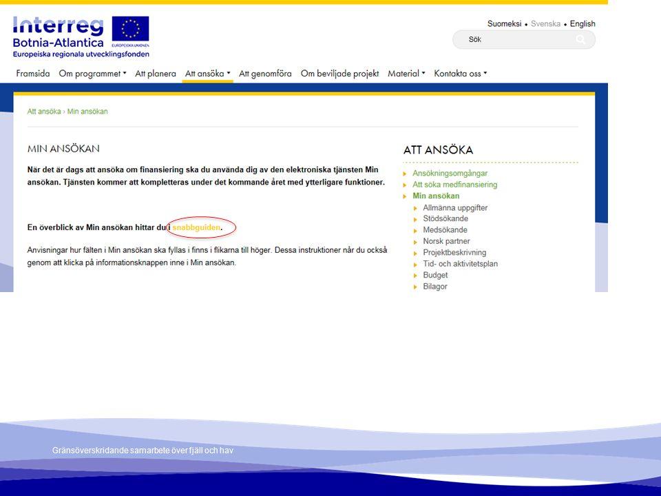 Gränsöverskridande samarbete över fjäll och hav Min ansökan – Project description (cont.)