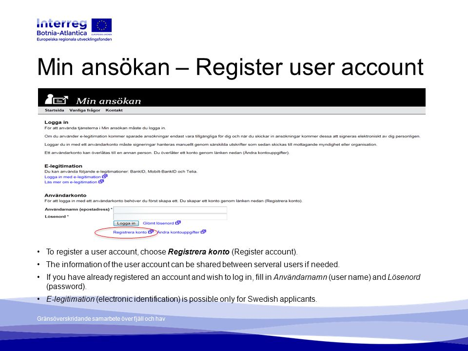 Min ansökan – Register user account To register a user account, choose Registrera konto (Register account).