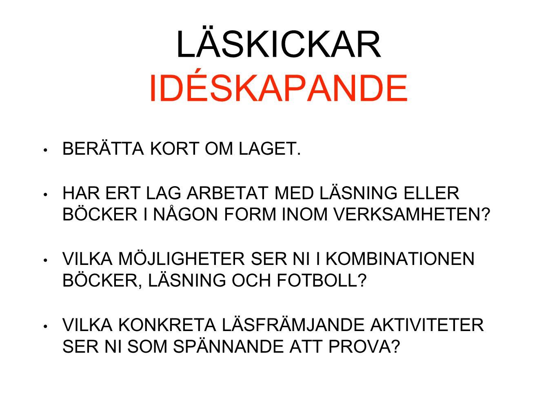 LÄSKICKAR IDÉSKAPANDE BERÄTTA KORT OM LAGET.