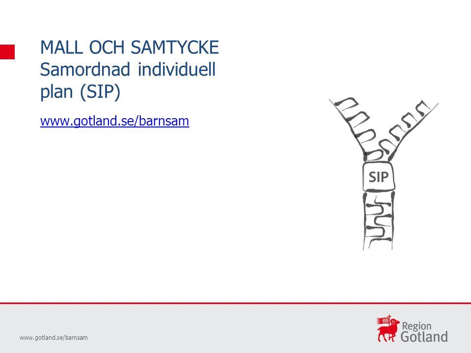 MALL OCH SAMTYCKE Samordnad individuell plan (SIP) www.gotland.se/barnsam