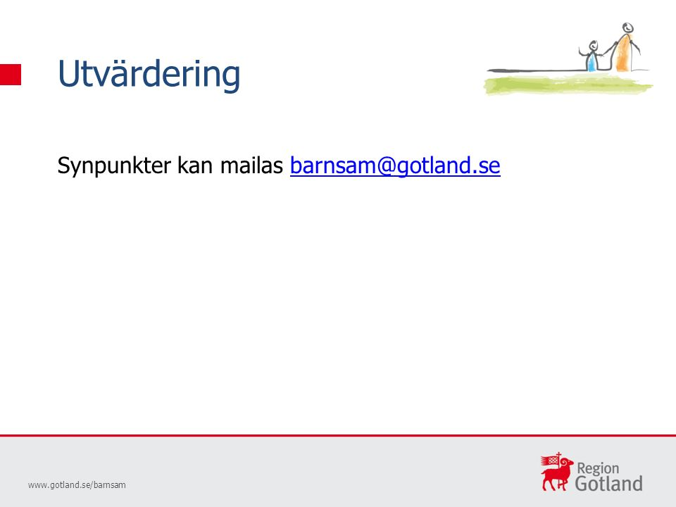 Synpunkter kan mailas barnsam@gotland.sebarnsam@gotland.se Utvärdering www.gotland.se/barnsam