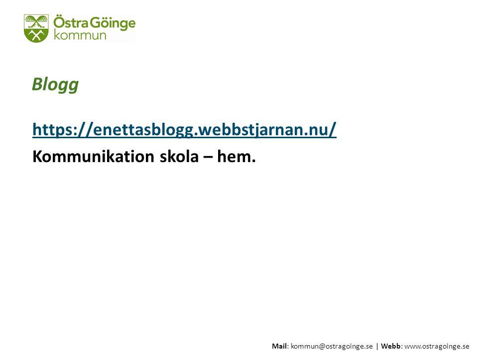 Mail: kommun@ostragoinge.se | Webb: www.ostragoinge.se Text här Blogg https://enettasblogg.webbstjarnan.nu/ Kommunikation skola – hem.