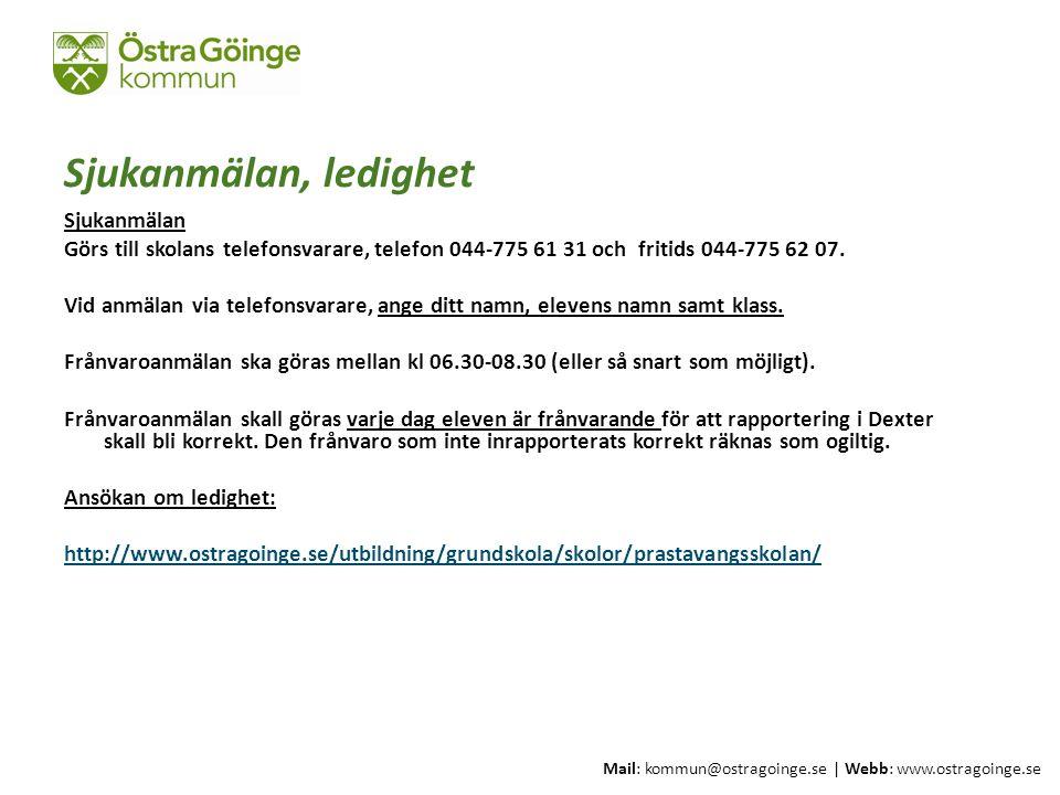 Mail: kommun@ostragoinge.se | Webb: www.ostragoinge.se Text här Sjukanmälan, ledighet Sjukanmälan Görs till skolans telefonsvarare, telefon 044-775 61 31 och fritids 044-775 62 07.