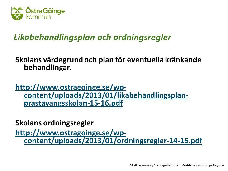 Mail: kommun@ostragoinge.se | Webb: www.ostragoinge.se Text här Likabehandlingsplan och ordningsregler Skolans värdegrund och plan för eventuella kränkande behandlingar.