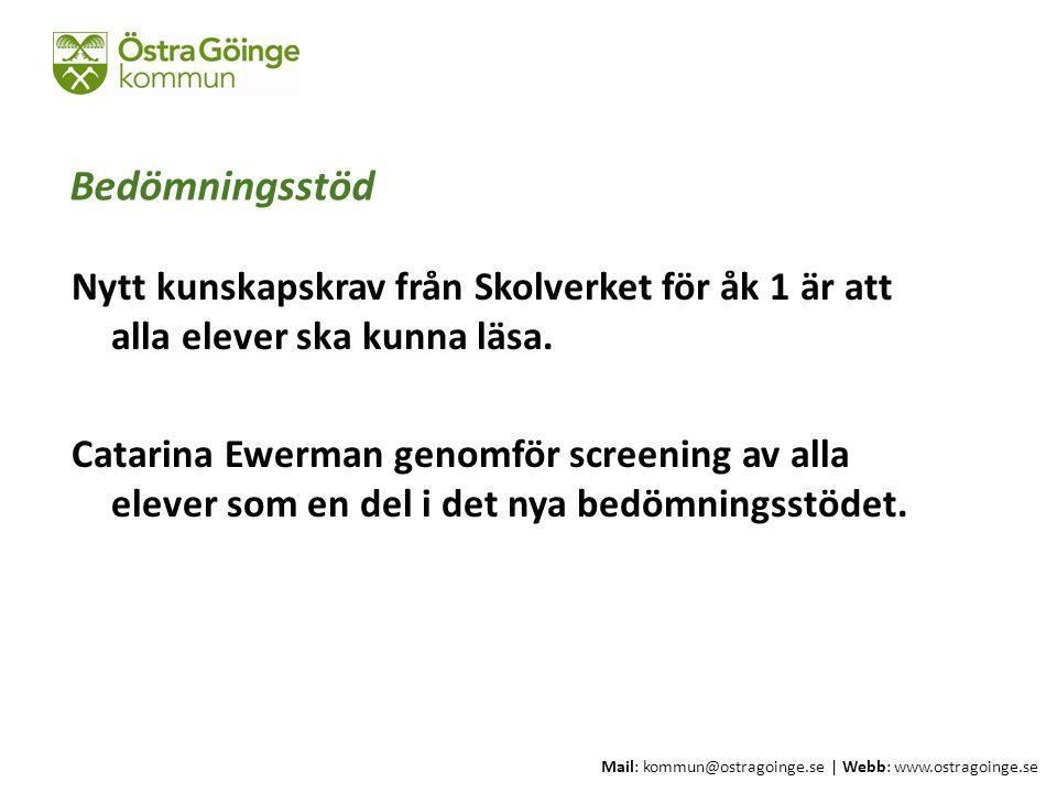 Mail: kommun@ostragoinge.se | Webb: www.ostragoinge.se Text här Bedömningsstöd Nytt kunskapskrav från Skolverket för åk 1 är att alla elever ska kunna läsa.