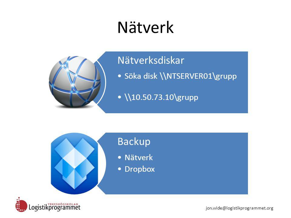 Nätverk Nätverksdiskar Söka disk \\NTSERVER01\grupp \\10.50.73.10\grupp Backup Nätverk Dropbox jon.wide@logistikprogrammet.org