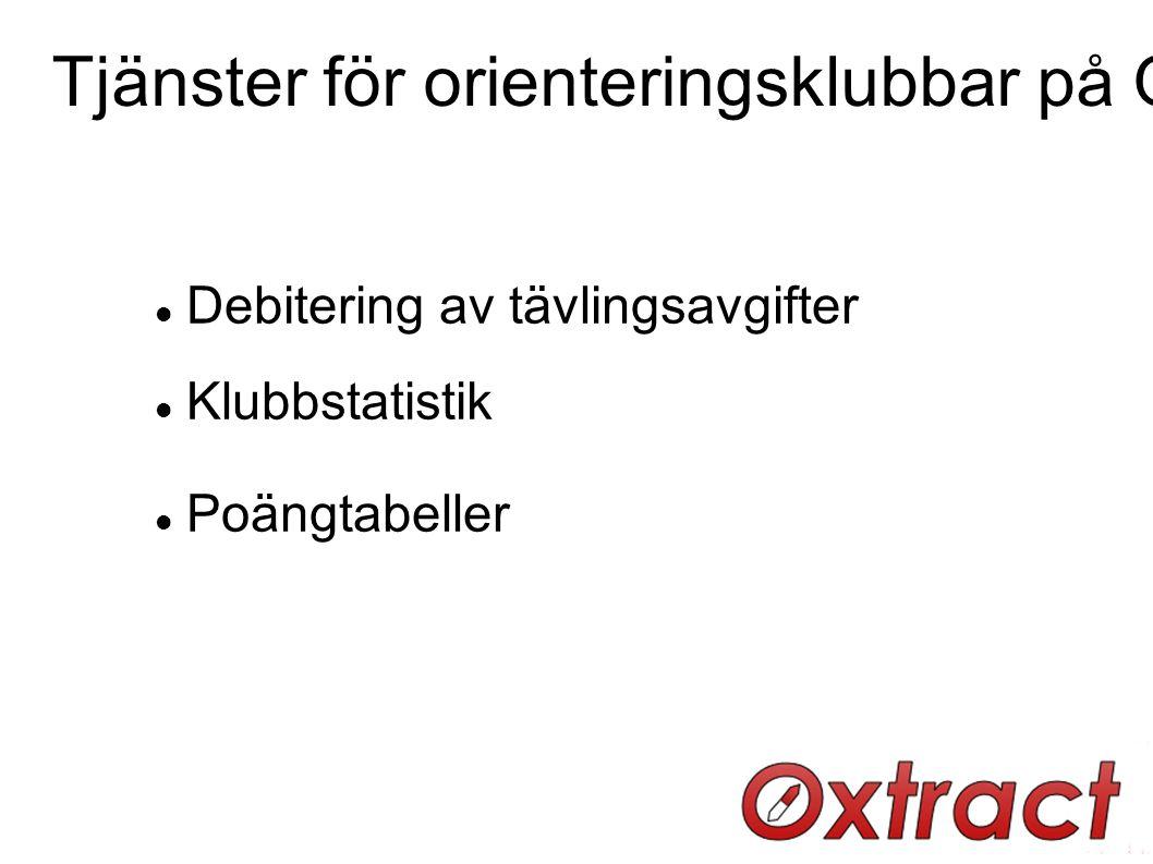 Tjänster för orienteringsklubbar på Oxtract.se: Debitering av tävlingsavgifter Klubbstatistik Poängtabeller