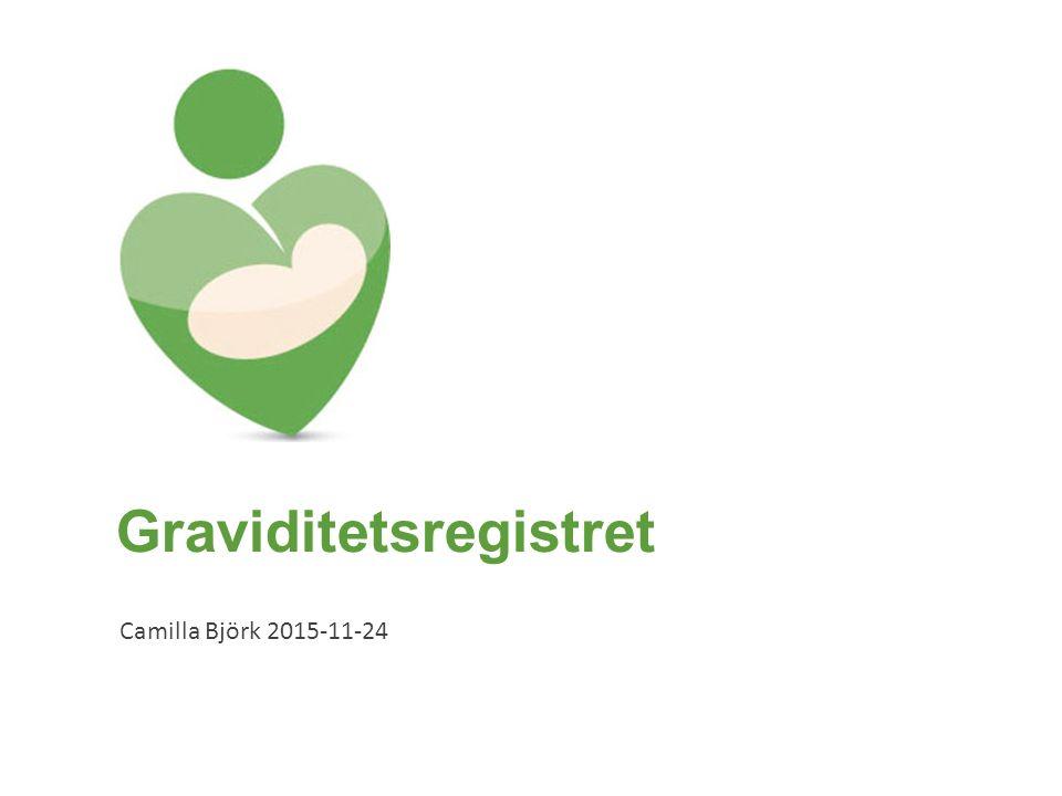 Graviditetsregistret Camilla Björk 2015-11-24