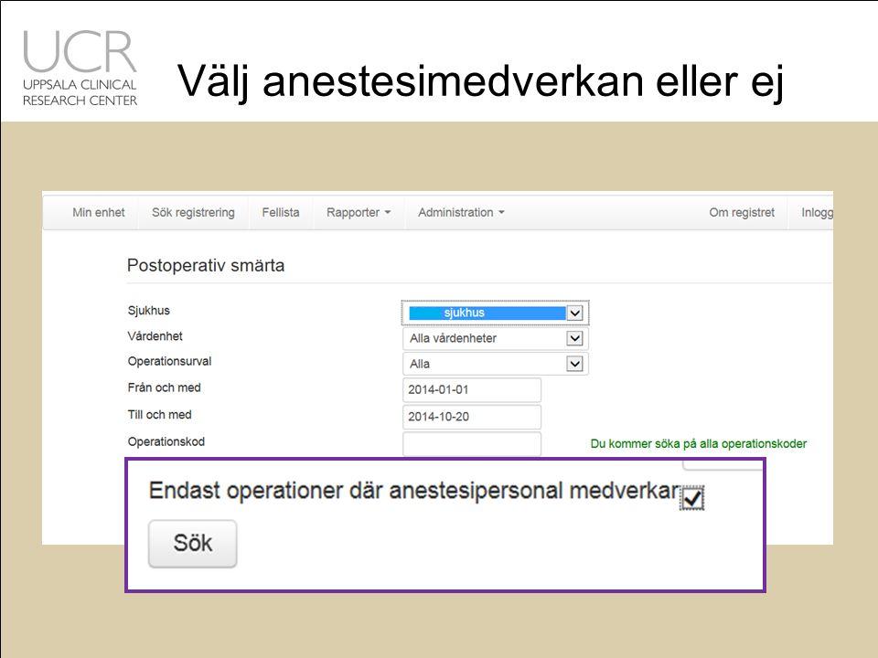 Välj anestesimedverkan eller ej