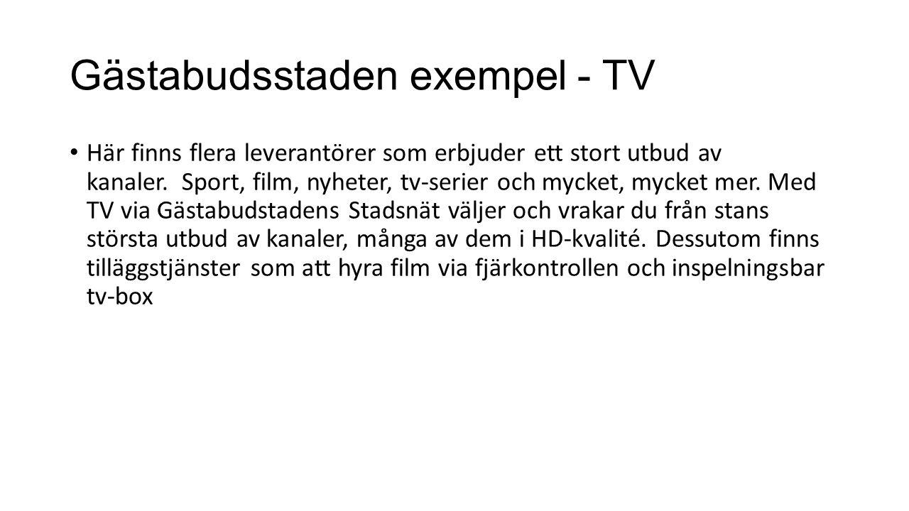 Gästabudsstaden exempel - TV Här finns flera leverantörer som erbjuder ett stort utbud av kanaler.