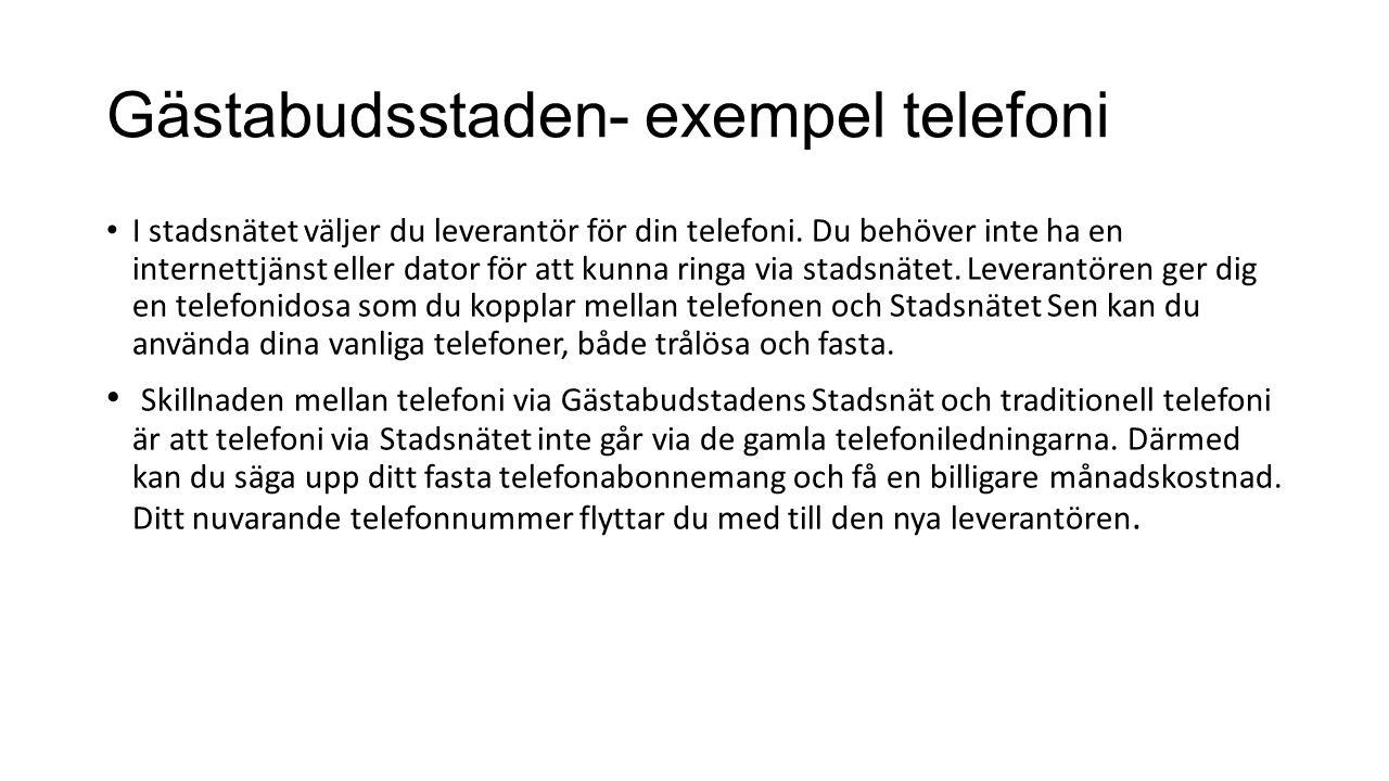 Gästabudsstaden- exempel telefoni I stadsnätet väljer du leverantör för din telefoni.