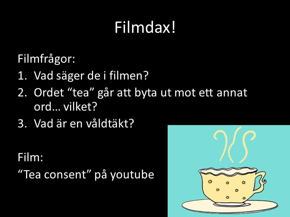 """Filmdax! Filmfrågor: 1.Vad säger de i filmen? 2.Ordet """"tea"""" går att byta ut mot ett annat ord… vilket? 3.Vad är en våldtäkt? Film: """"Tea consent"""" på yo"""