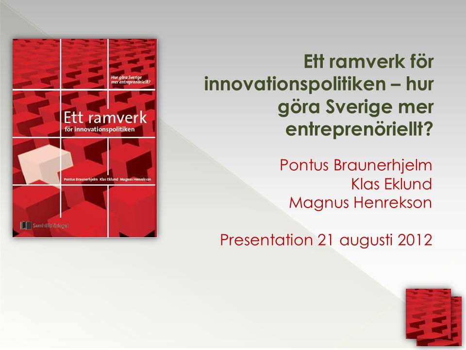 Ett ramverk för innovationspolitiken – hur göra Sverige mer entreprenöriellt.