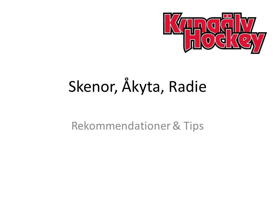 Skenor, Åkyta, Radie Rekommendationer & Tips