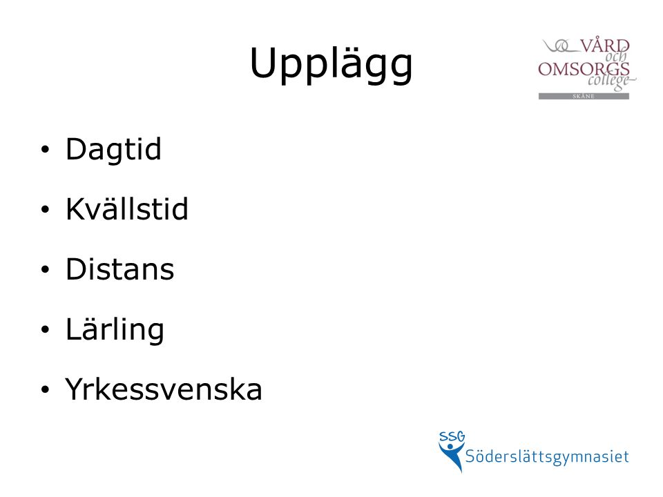 Upplägg Dagtid Kvällstid Distans Lärling Yrkessvenska