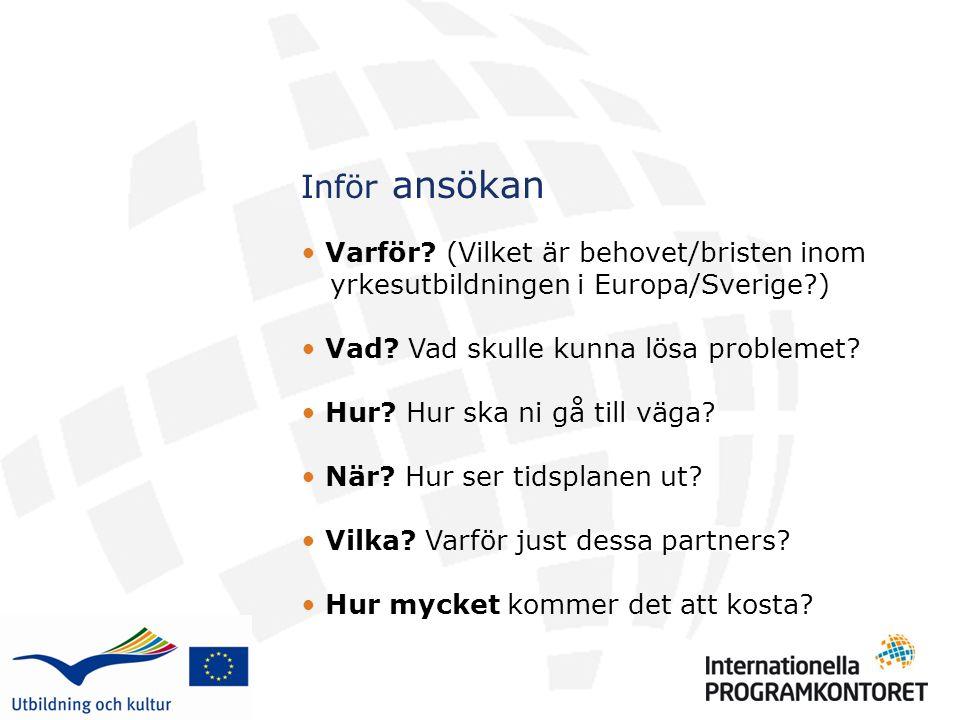Inför ansökan Varför. (Vilket är behovet/bristen inom yrkesutbildningen i Europa/Sverige?) Vad.