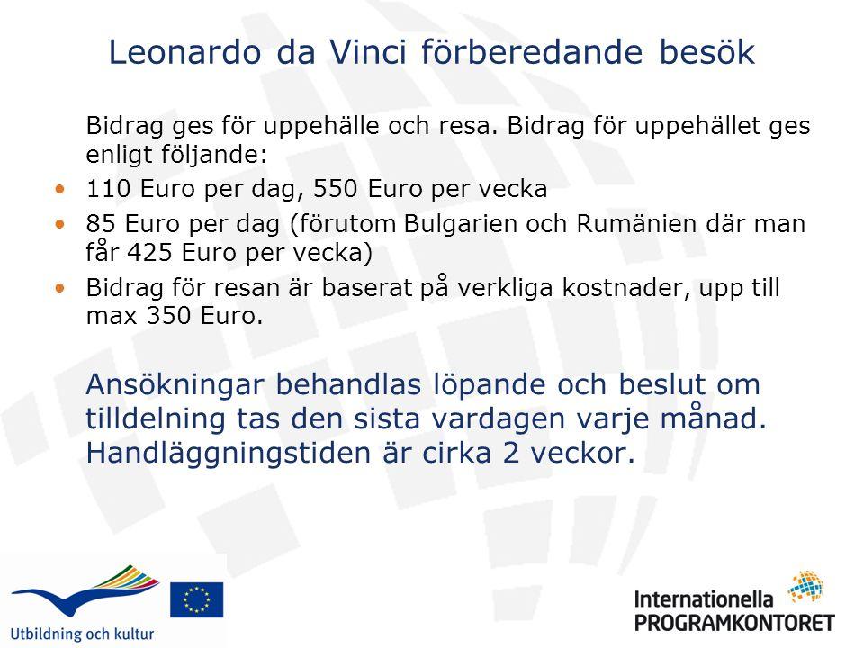 Leonardo da Vinci förberedande besök Bidrag ges för uppehälle och resa.