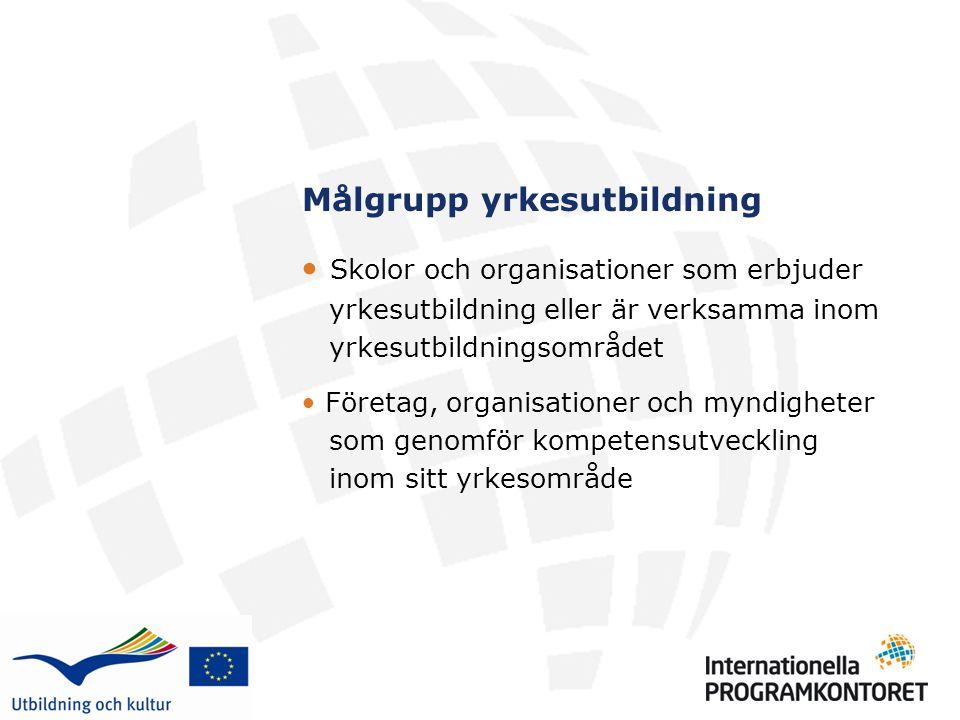Målgrupp yrkesutbildning Skolor och organisationer som erbjuder yrkesutbildning eller är verksamma inom yrkesutbildningsområdet Företag, organisationer och myndigheter som genomför kompetensutveckling inom sitt yrkesområde