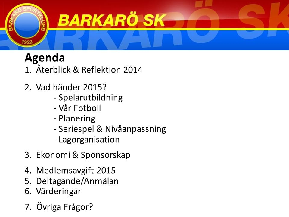 Agenda 1. Återblick & Reflektion 2014 2. Vad händer 2015.