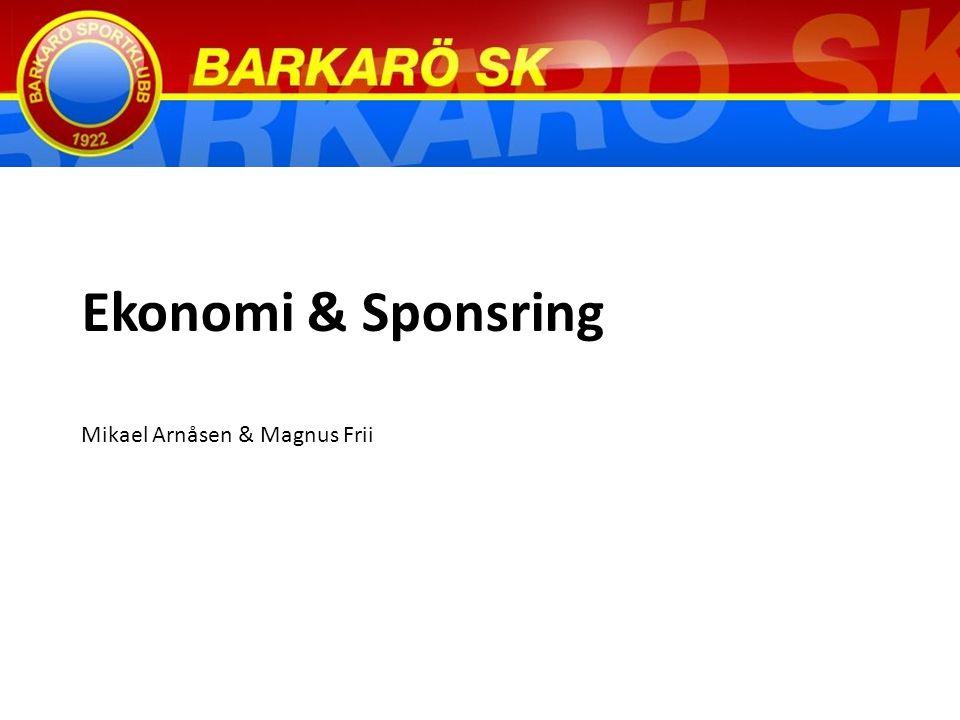Ekonomi & Sponsring Mikael Arnåsen & Magnus Frii