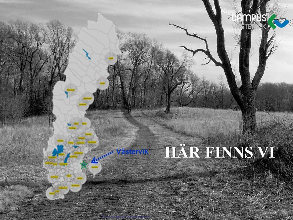 Vad har vi gjort? HÄR FINNS VI Västervik © Jerry Engström Campus Västervik