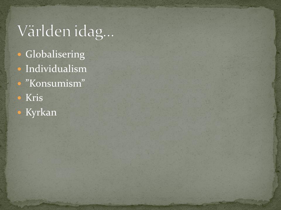 Globalisering Individualism Konsumism Kris Kyrkan