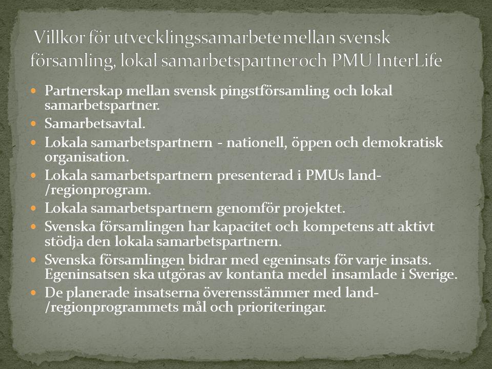 Partnerskap mellan svensk pingstförsamling och lokal samarbetspartner. Samarbetsavtal. Lokala samarbetspartnern - nationell, öppen och demokratisk org