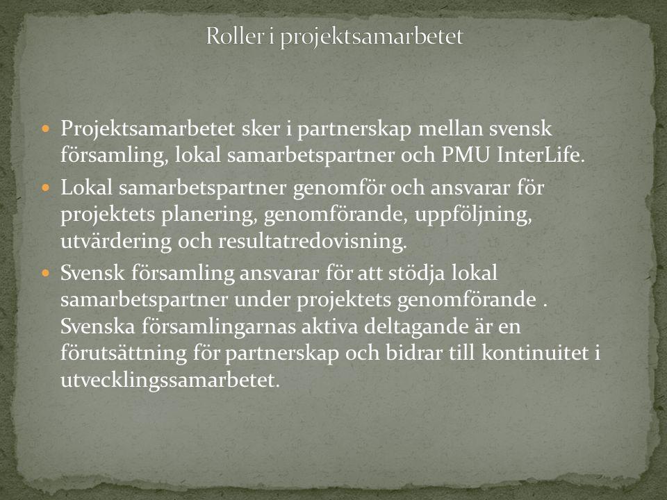 Projektsamarbetet sker i partnerskap mellan svensk församling, lokal samarbetspartner och PMU InterLife. Lokal samarbetspartner genomför och ansvarar