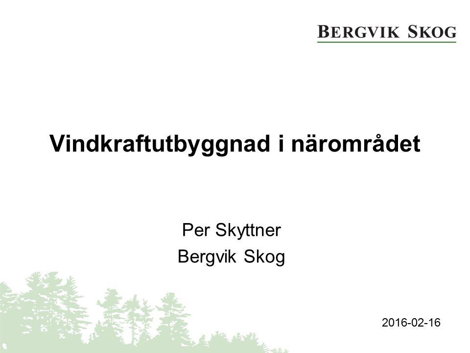 Vindkraftutbyggnad i närområdet Per Skyttner Bergvik Skog 2016-02-16